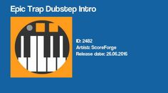 Epic Trap Dubstep Intro by ScoreForge