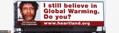 RE: http://adland.tv/content/i-still-believe-global-warming-do-you-asks-ted-kaczynski-now-pulled-billboard