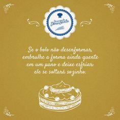Para não correr o risco de quebrar o bolo, olha só essa dica: