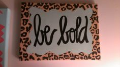 """Cheetah print """"be bold"""" 8x10 inspirational quote acrylic painting on canvas on Etsy, $22.00"""
