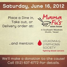 #Austin, #Texas! Dine with us at Mama Fu's in #Southpark Meadows on #Saturday, June 16 to support the #Leukemia and #Lymphoma Society. Just be sure to mention the #fundraiser when you do and we'll make a donation to the cause. Call (512) 637-6772 for more details or visit the #Facebook Event: http://mfah.cc/7u