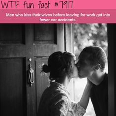 Why you should kiss your wife before going to work - WTF fun...