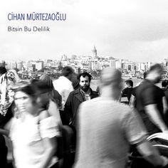 Bitsin Bu Delilik, a song by Cihan Mürtezaoğlu on Spotify