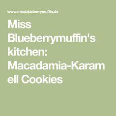 Miss Blueberrymuffin's kitchen: Macadamia-Karamell Cookies