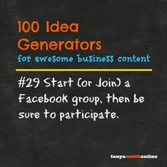 Content Idea Generator #29 - start (or join) a Facebook group. Then participate. I've seen some great discussions catching sparks on Facebook. Depending on the group topic and the people who are engaging, you can get some interesting ideas for your niche. Just be sure not to lurk too long. It's about being social.   What group(s) are you a part of that add value to your biz right now?   #contentcreation #shareyourstuffonline #sharecoach #businesscoach #Followme…