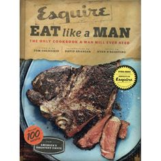 Teach dad to cook and eat like a man: The Only Cookbook a Man Will Ever Need is a great gift idea for this Father's Day.