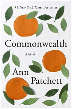 Commonwealth by Anne Patchett - In this novel by Bel Canto author Anne Patchett, an illicit kiss has unimaginable consequences which span decades. It's a family saga that will engross those needing to escape their own drama.Commonwealth by Anne Patchett, $11