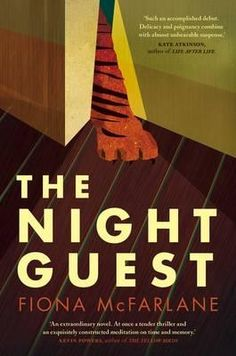 The Night Guest - Fiona McFarlane One morning Ruth wakes thinking a tiger has been in her seaside house. Later that day a formidable woman called Frida arrives, looking as if she's blown in from the sea. In fact she's come to care for Ruth. Frida and the tiger: both are here to stay, and neither is what they seem.