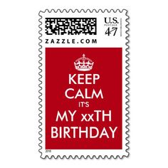Create your own funny keep calm Birthday stamps