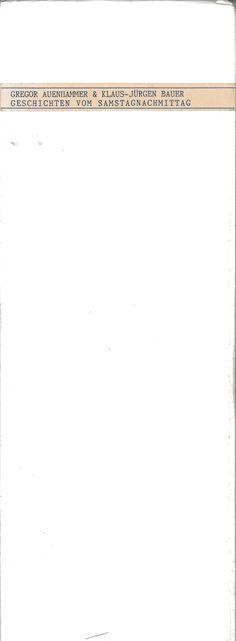 Gregor Auenhammer, Klaus-Jürgen Bauer: Geschichten vom Samstagnachmittag.- Edition Sehrsucht, Wien, 1987 Gregor, My Books, Math Equations, Writing, Being A Writer, Letter
