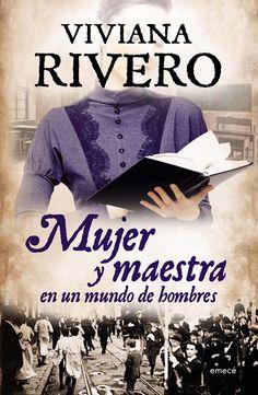 Mujer y maestra en un mundo de hombres - Viviana Rivero. Histórica (156)