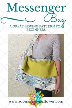 Messenger Bag: A Great Sewing Pattern for Beginners | A Domestic Wildlfower