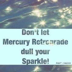 Don't Let Mercury Retrograde dull Your Sparkle ♡ ~ Doreen Viture