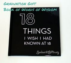 Graduation Gift Idea – 18 Things I Wish I Had Known at 18: This custom photo book created on Shutterfly.com I made for my niece who was graduating from high school. In it, I listed my top 18 life lessons or words or wisdom and paired them with photos of my niece, my niece and I together, and group family photos. My hope is that she'll treasure it like a family photo album and learn from it like a good book!
