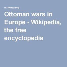 Ottoman wars in Europe - Wikipedia, the free encyclopedia