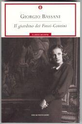 G. Bassani, Il giardino dei Finzi Contini. Anni '30 a Ferrara con le leggi razziali e i suoi effetti sulla vita della comunita' ebraica.