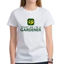 trust me im a gardener T-Shirt