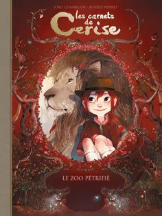 Les carnets de Cerise, tome 1 : Le zoo pétrifié - Joris Chamblain  Aurélie Neyret - 80 pages - Couverture cartonnée. 22 x 29,5 cm #Livres #BD