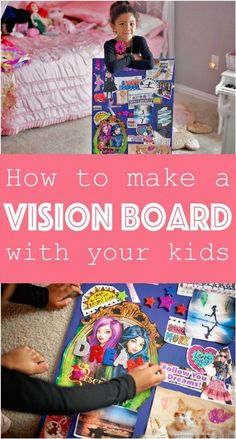 Vision Boards for Kids: Help Your Children Follow Their Dreams What a fun and creative idea! Great for mommy/daughter bonding time.