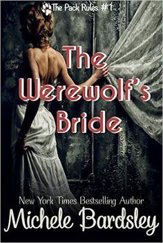 The Werewolf's Bride: (Alpha Wolf Shifter Paranormal Romance) (The Pack Rules Book 1) - Kindle edition by Michele Bardsley. Paranormal Romance Kindle eBooks @ Amazon.com.