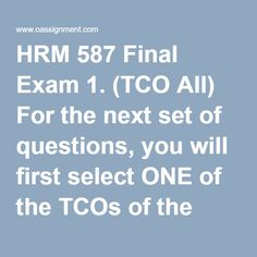 hrm 587 final exam 2 Hrm587 hrm 587 managing organization change complete / entire / full course  this tutorial includes the following: final exam – set 1 - 16 pages.