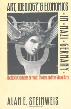Bestseller Books Online Art, Ideology, and Economics in Nazi Germany: The Reich Chambers of Music, Theater, and the Visual Arts Alan E. Steinweis $25.97  - http://www.ebooknetworking.net/books_detail-0807846074.html