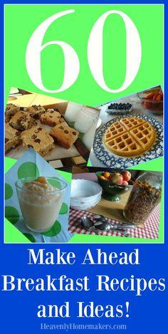 60 Make Ahead Breakfast Recipes and Ideas