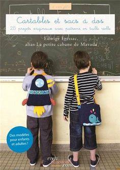 Cartables et sacs à dos : des modèles en couture pour enfants et adultes aussi !: Amazon.fr: Foissac Edwige: Livres