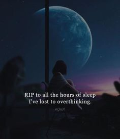RIP to all the hours of sleep Ive lost to overthinking. World Quotes, Life Quotes, Over Thinking Quotes, Drug Quotes, Motivational Quotes, Deep Texts, Love Hurts Quotes, Lonely Quotes, Feeling Broken Quotes