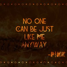 Just like fire - P!nk                                                                                                                                                                                 More