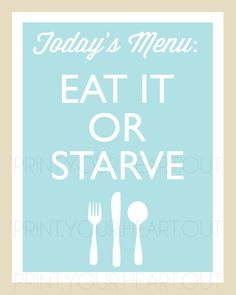 Printable Kitchen Art Eat It or Starve by PrintYourHeartOut