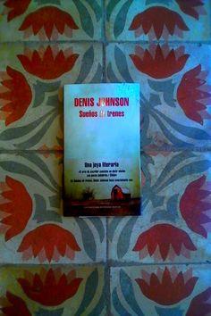 """Sueño de trenes"" de Denis Johnson (ed. Literatura Random House)"