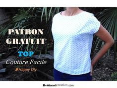 PATRON ET TUTO GRATUIT : Couture facile débutant Bettinael.Passion.Couture.Made in france
