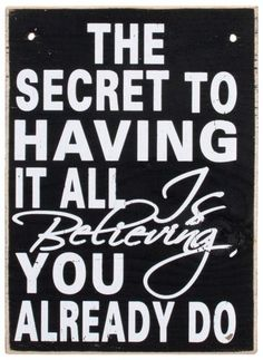 The secret to having is all is believing you already do #abundance