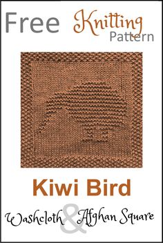 Free Kiwi Bird Dishcloth or Afghan Square Knitting Pattern Knitted Washcloth Patterns, Knitted Washcloths, Dishcloth Knitting Patterns, Crochet Dishcloths, Crochet Patterns, Knitted Blankets, Knit Crochet, Sewing Patterns, Knitting For Charity