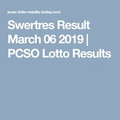 Swertres Result  March 06 2019 | PCSO Lotto Results Lotto Draw, Lotto Results, Lotto Games, History Page, Winning Numbers, Major Holidays, March, Mac