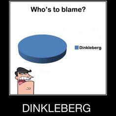 DINKLEBERG!!!