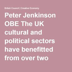 Peter Jenkinson OBE The UK cultural and political sectors have benefitted from over two decades of Peter's expertise in the field. Born in Essex, of English and Irish heritage, Peter has worked for over 20 years in the cultural sector, passionately advocating and acting for deep and lasting change across the cultural and political landscape.  In his current role as an independent Cultural Broker he works across a diverse portfolio of disciplines and sectors including broadcasting, public…