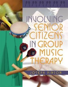 Buy Involving Senior Citizens in Group Music Therapy by Joseph Pinson at Mighty Ape NZ. This practical guide to running music therapy groups with senior citizens provides effective strategies that encourage therapists to be creative and e. Art Therapy Benefits, Senior Citizen Activities, Music Therapy Activities, Measurable Goals, Art Therapy Directives, Joseph, Creative Arts Therapy, Running Music, The Power Of Music