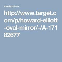 http://www.target.com/p/howard-elliott-oval-mirror/-/A-17182677