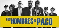Los hombres de Paco. .