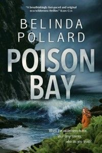 "Poison Bay  by Belinda Pollard ""The Maori call this place Ata Whenua-Shadow Land."" Television reporter Callie Brown likes safe places with good coffee."
