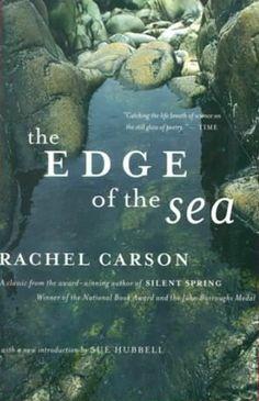 The Edge of the Sea - Rachel Carson: an amazing woman, an amazing life.