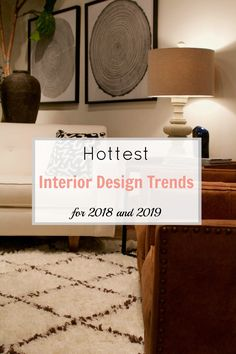 Hottest interior design trends for 2018 and 2019