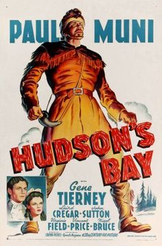 Hudson's Bay(1941) Historical drama starring Paul Muni with the beautiful Gene Tierney as a co-star.