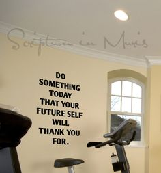 Do Something Today That Your Future Self Will Thank You For - Exercise or Gym Room Vinyl Decal