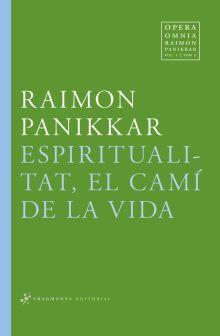 MARÇ 2014: Espiritualitat, el camí de la vida / Raimon Panikkar