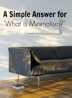 "A Simple Answer for ""What is Minimalism?"""