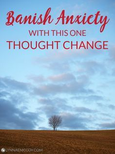 """Instead of going down the rabbit hole of """"what ifs,"""" banish anxiety from your life by making this one Biblical change in your thought patterns. via @lynnae_mccoy"""