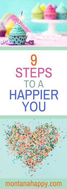 9 Steps For a Happier You - Do you want to improve your life?  Try these nine simple ideas for a better you!